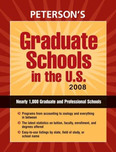 Graduate Schools in the U.S. 2008 (Peterson's Graduate Schools in the U.S)