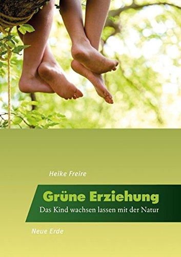 Grüne Erziehung: Das Kind wachsen lassen mit der Natur