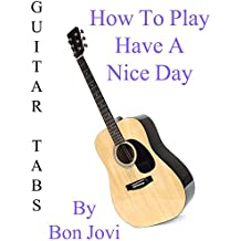 "How To Play ""Have A Nice Day"" By Bon Jovi - Guitar Tabs"