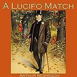 A Lucifo Match   Arthur Morrison