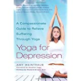 Yoga for Depression: A Compassionate Guide to Relieve Suffering Through Yoga