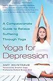 Yoga for Depression, Amy Weintraub, 0767914503