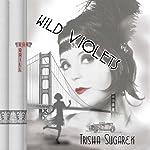 Wild Violets | Trisha Sugarek