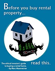 Before you buy rental property, read this!: The ethical investor's guide to buying a rental home