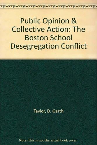 Public Opinion & Collective Action: The Boston School Desegregation Conflict
