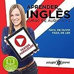 Aprender Inglês | Textos Paralelos | Fácil de Ouvir - Fácil de Ler No. 2 [Learn English | Parallel Texts | Easy to Play - Easy to Read No. 2] | Polyglot Planet