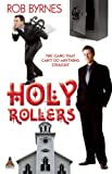 Holy Rollers, Rob Byrnes, 1602825785
