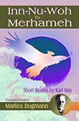 Inn-Nu-Woh To Merhameh: Short Stories By Karl May (1st ed, out-of-print)