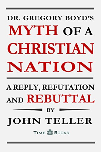 the myth of a christian nation boyd gregory a