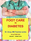 Foot Care in Diabetes. English. Dr. Anup, MD Teaches series.