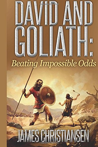 David and Goliath: Inspiring Stories To Motivate Yourself To Success