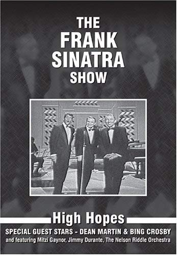 - The Frank Sinatra Show - High Hopes - With Dean Martin & Bing Crosby