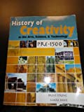History of Creativity in the Arts Science and Technology : Pre-1500, Strong, Brent, 1465204873