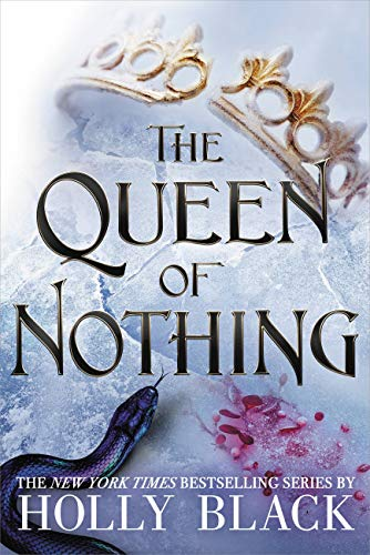 The Queen of Nothing (The Folk of the Air Book 3) - Holly Black