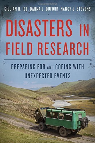 Disasters in Field Research: Preparing for and Coping with Unexpected Events by Gillian H. Ice (15-Apr-2014) Paperback