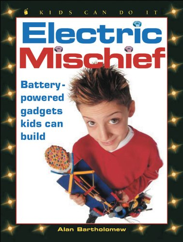 Download Electric Mischief: Battery-Powered Gadgets Kids Can Build (Kids Can Do It) PDF