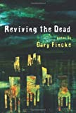 Reviving the Dead, Gary Fincke, 1568091427
