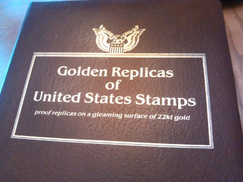 (GOLDEN REPLICAS OF UNITED STATES STAMPS, Proof replicas on a gleaming surfac of 22kt gold)