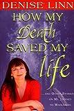 How My Death Saved My Life, Denise Linn, 1401905269