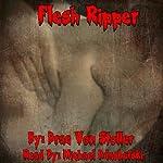 Flesh Ripper | Drac Von Stoller
