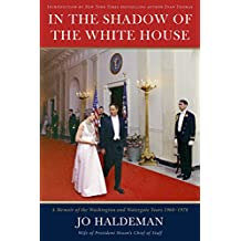 In the Shadow of the White House: A Memoir of the Washington and Watergate Years, 1968-1978