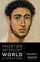 The Norton Anthology of World Literature (Shorter Fourth Edition)  (Vol. 1)