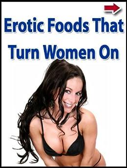 Erotic Foods That Turn Women On by [Alanis, John, LiDestri, Hilary]