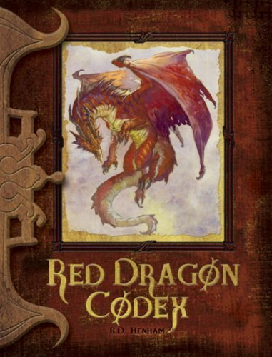 Red Dragon Codex (Deckle Edge) (The Dragon Codices) R. D. Henham