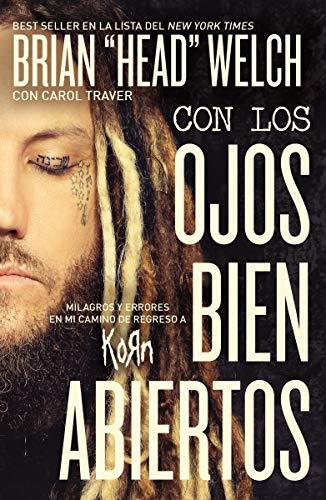 con los ojos bien abiertos milagros y errores en mi camino de regreso a korn spanish edition