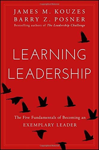 Learning Leadership: The Five Fundamentals of Becoming an Exemplary Leader cover