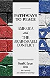 Pathways to Peace: America and the Arab-Israeli Conflict