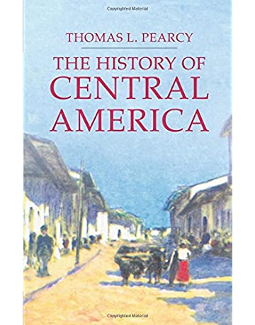 HISTORY OF CENTRAL AMERICA (Palgrave Essential Histories Series)