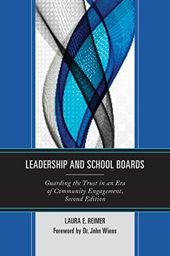 Leadership and School Boards: Guarding the Trust in an Era of Community Engagement by Laura E. Reimer (October 02,2015)