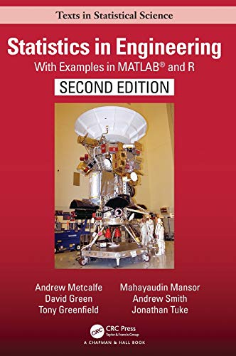 Statistics in Engineering: With Examples in MATLAB® and R, Second Edition (Chapman & Hall/CRC Texts in Statistical Science) (Intuitive Probability And Random Processes Using Matlab)