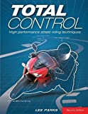 Total Control: High Performance Street Riding Techniques, 2nd Edition