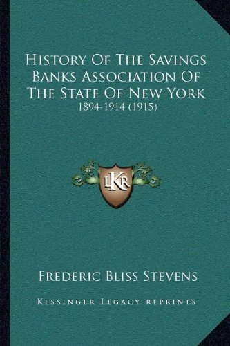 History Of The Savings Banks Association Of The State Of New York: 1894-1914 (1915) pdf epub