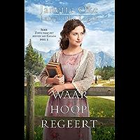 Waar hoop regeert (Terug naar het westen van Canada Book 3)