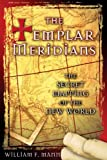 img - for The Templar Meridians: The Secret Mapping of the New World by William F. Mann (2006-01-23) book / textbook / text book