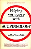 Helping Yourself with Acupineology, Geof Gray-Cobb, 0133868702