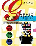 Graphic Communications: The Printed Image, Z. A. Prust, 1605250619