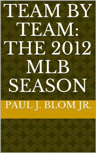 Team By Team: The 2012 MLB Season