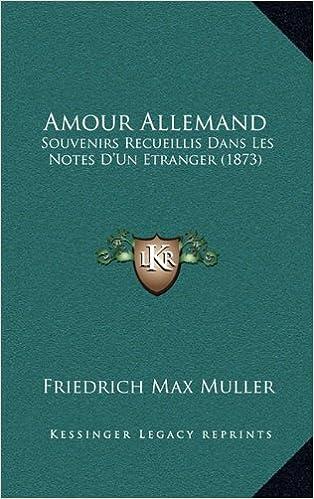 Amour Allemand: Souvenirs Recueillis Dans Les Notes D'Un Etranger (1873)