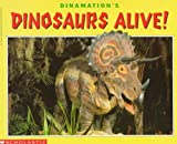 img - for Dinamation's Dinosaurs Alive (Cartwheel Books) by Dinamation International Corp (1993-11-01) book / textbook / text book