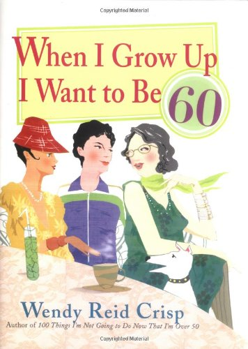 Read Online When I Grow Up I Want to Be 60 PDF
