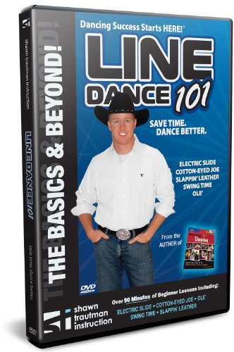 Line Dance 101: A Quick Start Guide to Line Dancing (Shawn Trautman's Learn to Dance Series)