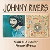 Slim Slo Slider/Homegrown /  Johnny Rivers