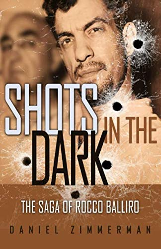 Shots In The Dark: The Saga Of Rocco Balliro