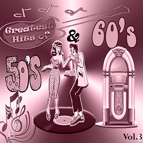 Greatest Hits of 50's & 60's, ...