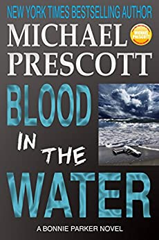 Blood in the Water (Bonnie Parker, PI Book 2) by [Prescott, Michael]