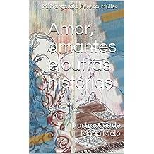 Amor, amantes e outras histórias: Ilustrações de Maria Melo